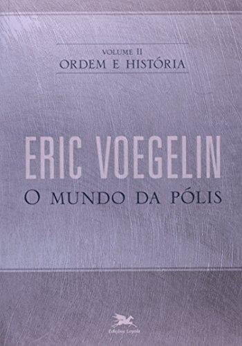 Ordem e história - Vol. II: Volume II: O mundo da pólis: 2