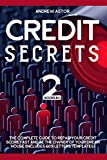 Credit Secrets: 2 Books in 1 - The Complete Guide To Repair Your Credit Score Fast And Be The Owner Of Your Dream House (Includes 609 Letters Templates)