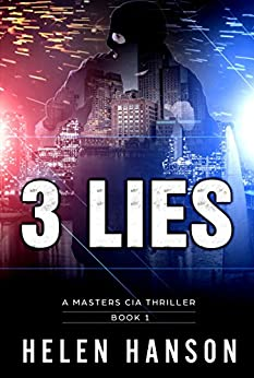3 LIES: A Masters CIA Thriller (The Masters CIA Thriller Series Book 1) by [Helen Hanson]