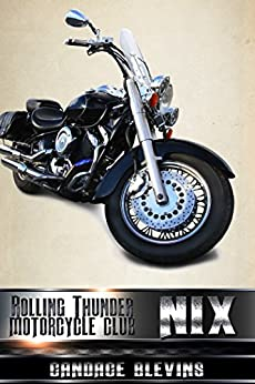 Nix (Rolling Thunder Motorcycle Club Book 8) by [Candace Blevins]