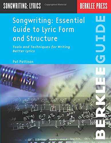 Compare Textbook Prices for Songwriting: Essential Guide to Lyric Form and Structure: Tools and Techniques for Writing Better Lyrics Songwriting Guides 59858th Edition ISBN 0073999815825 by Pattison, Pat