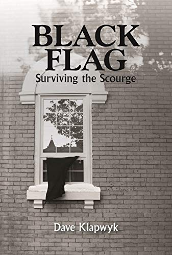 Black Flag: Surviving The Scourge by Dave Klapwyk ebook deal