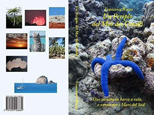 Un Periplo del Mar dei Coralli: Due uomini in barca a vela, a zonzo per i Mari del Sud