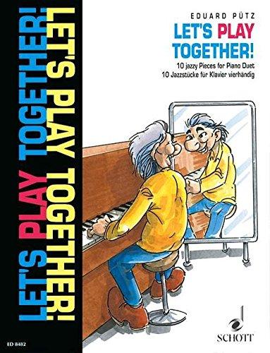 Let's Play Together: 10 Jazzstücke. Klavier 4-händig.