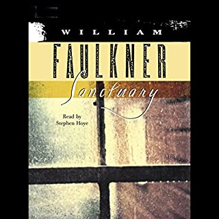 Sanctuary                   By:                                                                                                                                 William Faulkner                               Narrated by:                                                                                                                                 Stephen Hoye                      Length: 9 hrs and 15 mins     135 ratings     Overall 4.0