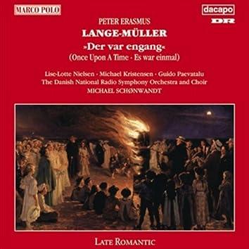 Lange-Muller: Der Var Engang