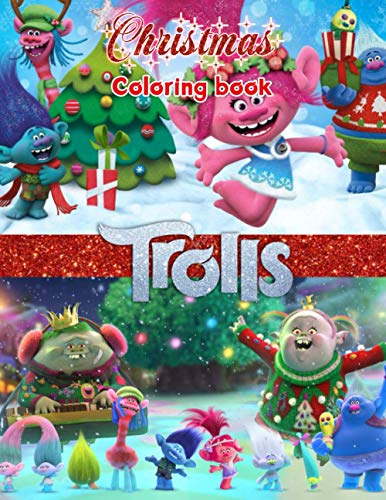 Trolls Christmas Coloring Book: Have a Perfect Winter Holiday With Your Family With Fun Christmas Coloring Book About Trolls