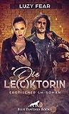 Die Le(c)ktorin | Erotischer SM-Roman: Doch dann will er Sexspiele mit anderen ...