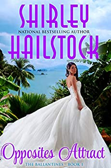 Opposites Attract (The Ballantines Series - Book 1) by [Shirley Hailstock]