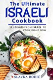 The Ultimate Israeli Cookbook: 111 Dishes From Israel To Cook Right Now (World Cuisines)