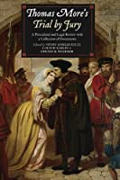 Thomas More's Trial by Jury: A Procedural and Legal Review With a Collection of Documents