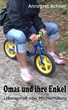 Omas und ihre Enkel: Lebensinhalt oder Pflichterfüllung (German Edition)