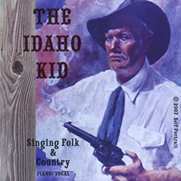 The Idaho Kid, Singing Folk & and Country