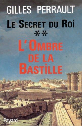 Le Secret du Roi : L'Ombre de la Bastille (Documents)