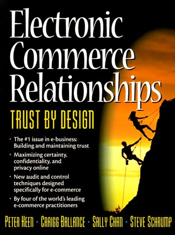 Compare Textbook Prices for Electronic Commerce Relationships: Trust by Design 1st Edition ISBN 9780130170378 by Keen, Peter,Schrump, Steve,Chan, Sally