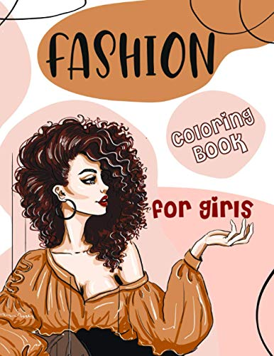 Fashion Coloring Book for Girls: A Sketchbook for Beginner Artists, Designers | 80+ Fabulous Designs and Adorable Outfits from Magazines | For Kids Ages 8-12