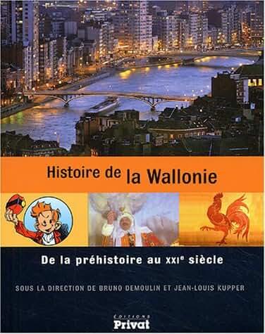 Histoire de la Wallonie : De la préhistoire au XXIe siècle