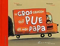 Le gros camion qui pue...papa 222617060X Book Cover