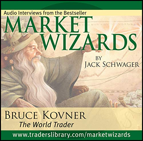 Market Wizards: Interview with Bruce Kovner, The World Trader (Wiley Trading Audio)