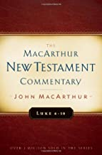 Luke 6-10 MacArthur New Testament Commentary (MacArthur New Testament Commentary Series)