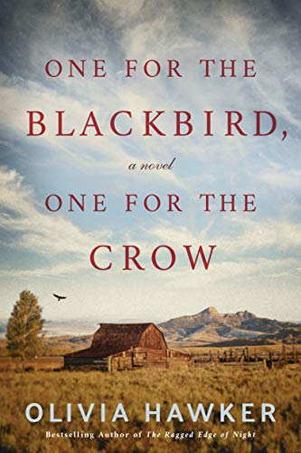 One for the Blackbird, One for the Crow: A Novel by [Olivia Hawker]