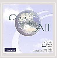 One Is the All by The Choral Project (2006-10-17)