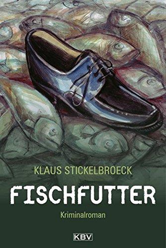 Fischfutter: Kriminalroman aus Düsseldorf (KBV-Krimi)