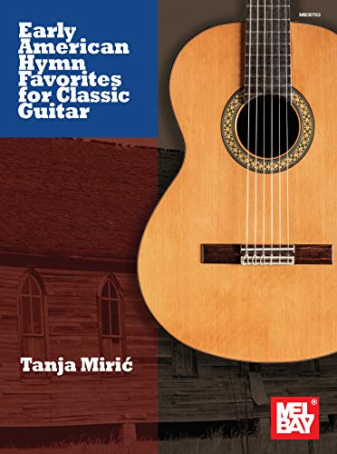 Early American Hymn Favorites for Classic Guitar (English Edition)