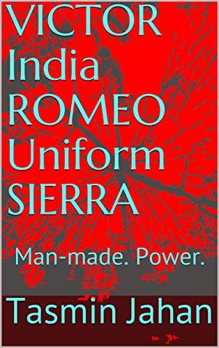 VICTOR India ROMEO Uniform SIERRA: Man-made. Power. (English Edition)