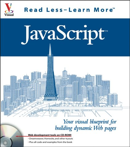 JavaScript: Your visual blueprint for building dynamic Web pages (Visual Read Less, Learn More)