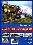 Sur les rails d'Ardèche et du Vivarais