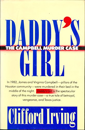 Daddy's Girl: The Campbell Murder Case : A True Tale of Vengeance, Betrayal, and Texas Justice