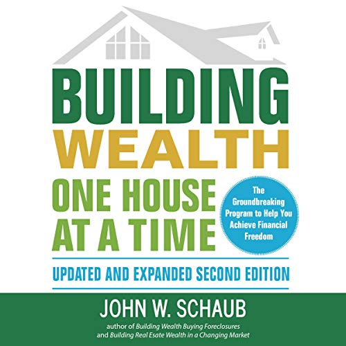 Building Wealth One House at a Time: Updated and Expanded, Second Edition Audiobook By John Schaub cover art