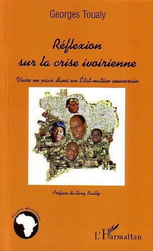 Réflexion sur la crise ivoirienne : Vivre en paix dans un Etat-nation souverain (Etudes africaines)
