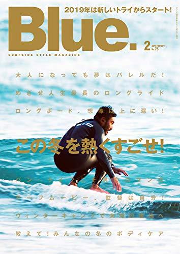 Blue. (ブルー) 2019年2月号 Vol.75