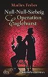 Marlies Ferber: Null-Null-Siebzig Operation Eaglehurst