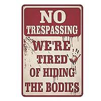 面白い金属スズマーク不法侵入なし-死体隠しスズマークアンティークバー家の壁装飾いたずらマーク8x12インチ
