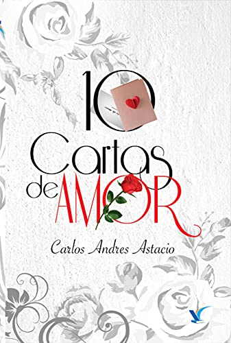 10 cartas de amor de Cesar Andres Astacio Arias