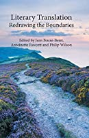 Literary Translation: Redrawing the Boundaries