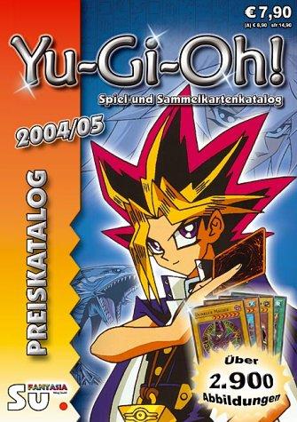 Yu-Gi-Oh! Preiskatalog 2004-2005: Katalog für Yu-Gi-Oh! Sammel- und Spielkarten
