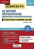 Concours Sciences Po - Le secret et Révolutions - Questions contemporaines - Tout pour réussir Concours commun des IEP (Réseau ScPo) - Nouvelle édition - 2021