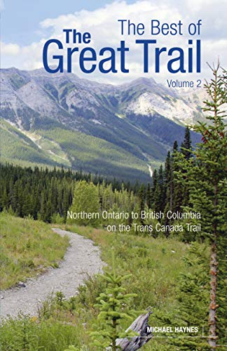 Preisvergleich Produktbild The Best of the Great Trail,  Volume 2: British Columbia to Northern Ontario on the Trans Canada Trail