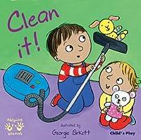 Clean It! (Helping Hands) by Georgie Birkett(2010-02-01)