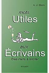 Mots utiles aux écrivains: Des mots à siroter (French Edition) Versión Kindle