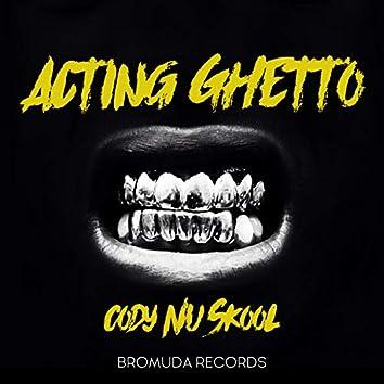 Acting Ghetto