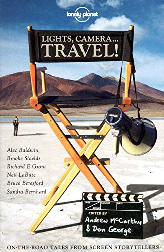 Lights, Camera..Travel! (Lonely Planet Travel Literature)