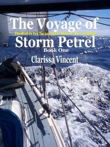 The Voyage of Storm Petrel. Britain to Senegal Alone in a Boat (English Edition)