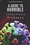 Compendium Pandemica: A Guide to Horrible Infectious Diseases