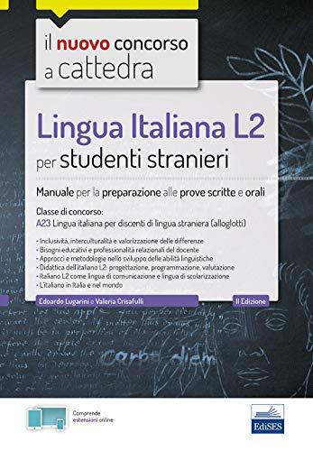 Lingua Italiana L2 Per Studenti Stranieri. Manuale Per La Preparazione Alle Prove Scritte E Orali. Classe A23. Con Espansione Online. Con Software Di Simulazione