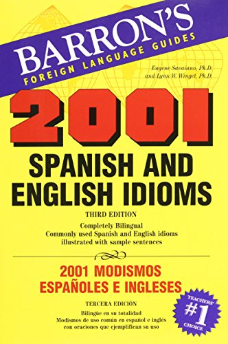 2001 Spanish and English Idioms: 2001 Modismos Espanoles e Ingleses (2001 Idioms Series)